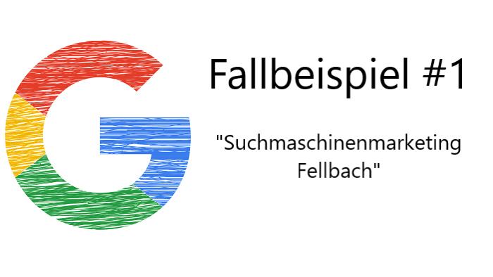 """Fallbeispiel 1 """"Suchmaschinenmarketing Fellbach"""""""